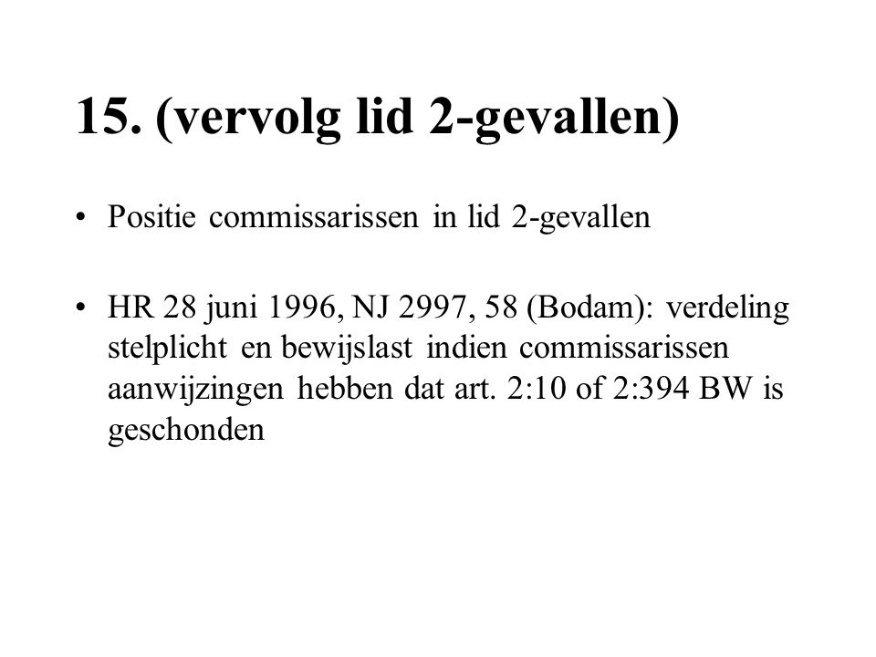 15. (vervolg lid 2-gevallen)