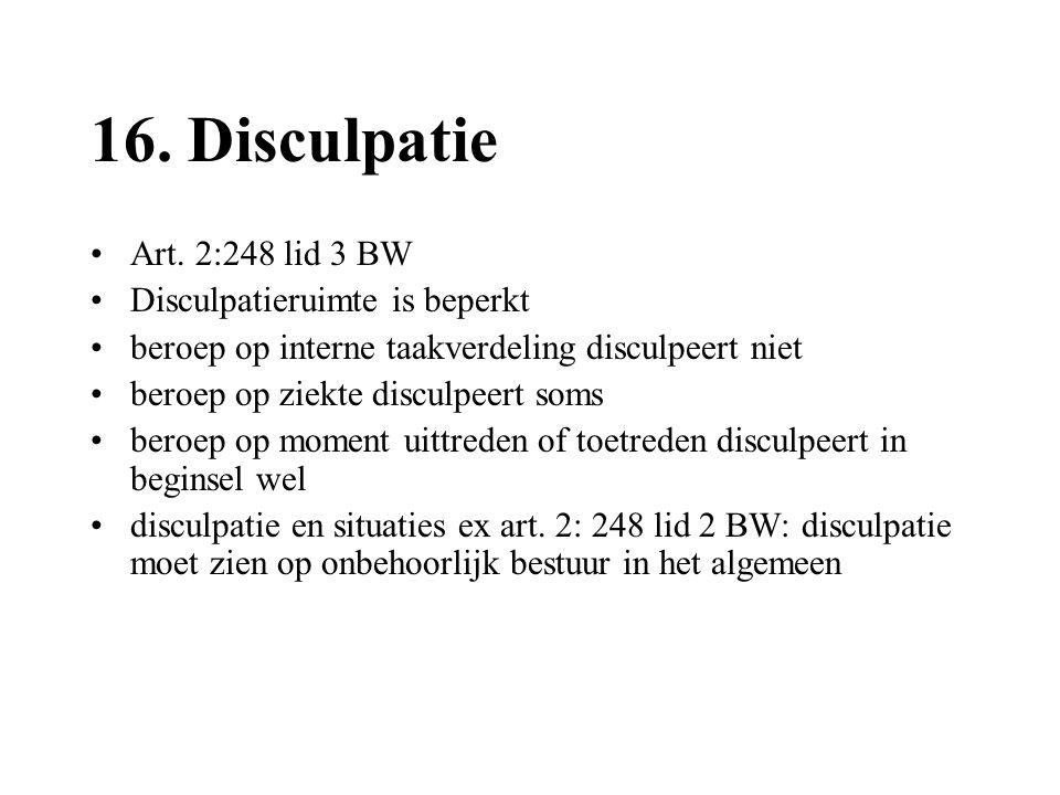 16. Disculpatie Art. 2:248 lid 3 BW Disculpatieruimte is beperkt