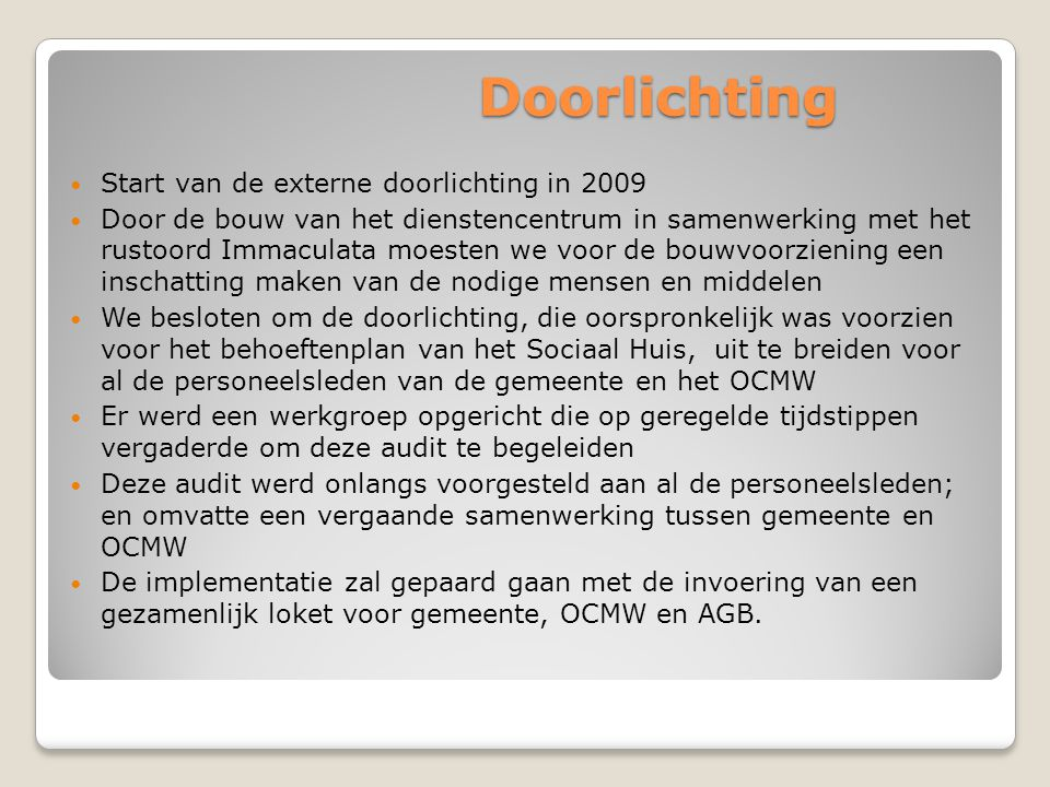 Doorlichting Start van de externe doorlichting in 2009