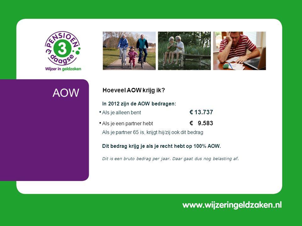 AOW Hoeveel AOW krijg ik In 2012 zijn de AOW bedragen: