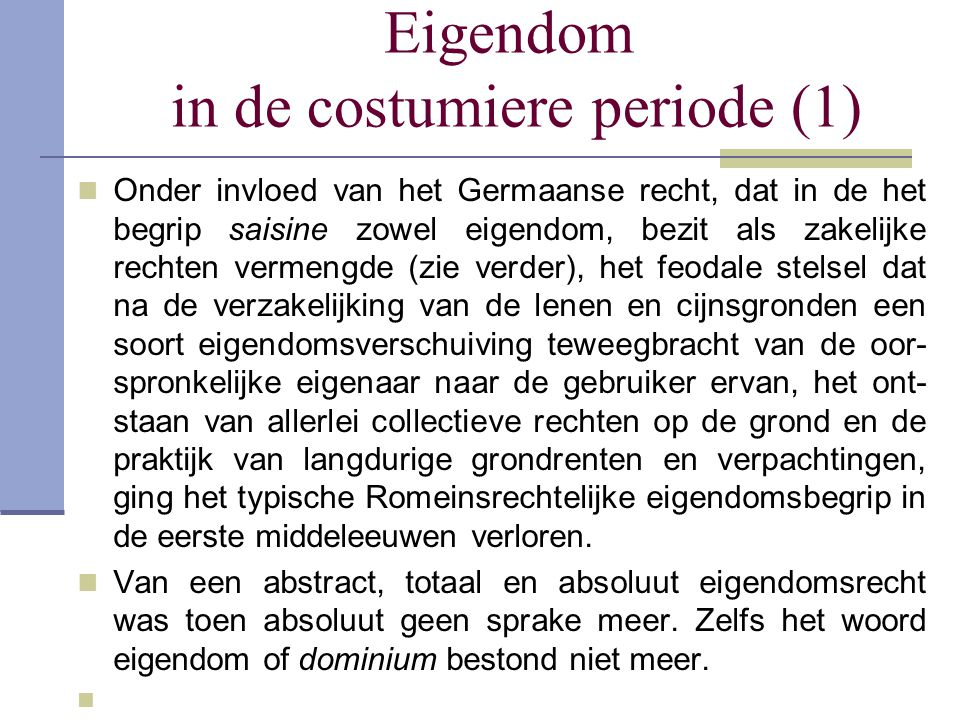 Eigendom in de costumiere periode (1)
