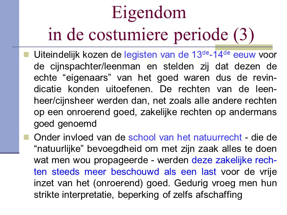 Eigendom in de costumiere periode (3)