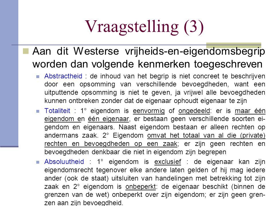 Vraagstelling (3) Aan dit Westerse vrijheids-en-eigendomsbegrip worden dan volgende kenmerken toegeschreven.
