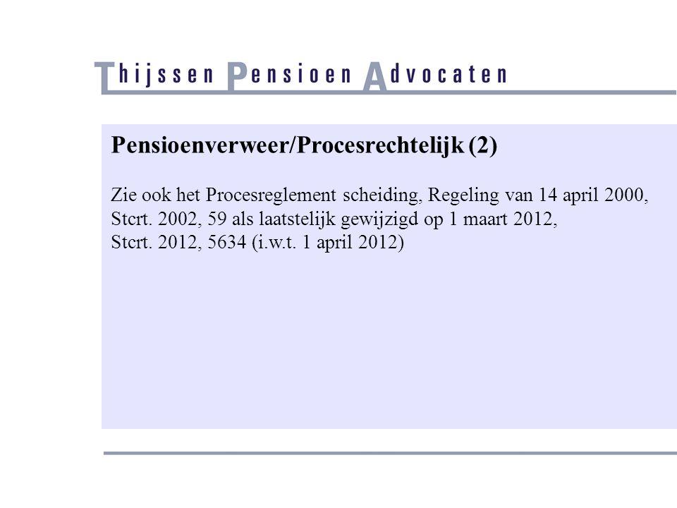 Pensioenverweer/Procesrechtelijk (2)