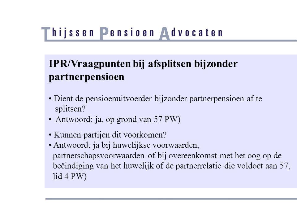 IPR/Vraagpunten bij afsplitsen bijzonder partnerpensioen
