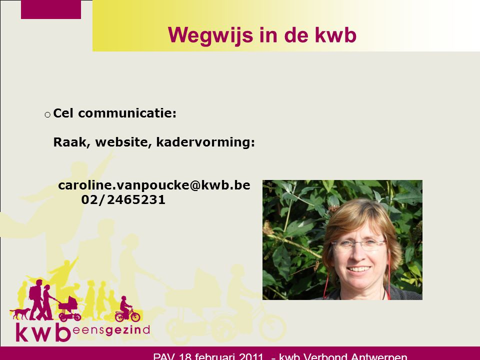 Wegwijs in de kwb Cel communicatie: Raak, website, kadervorming: