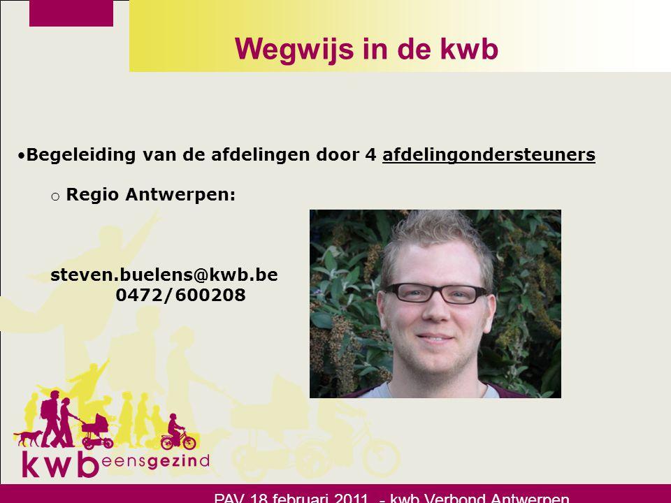 Wegwijs in de kwb Begeleiding van de afdelingen door 4 afdelingondersteuners. Regio Antwerpen: steven.buelens@kwb.be.