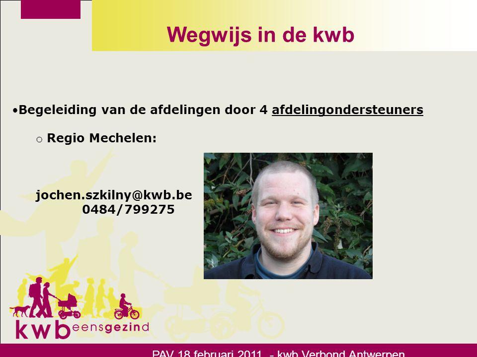 Wegwijs in de kwb Begeleiding van de afdelingen door 4 afdelingondersteuners. Regio Mechelen: jochen.szkilny@kwb.be.