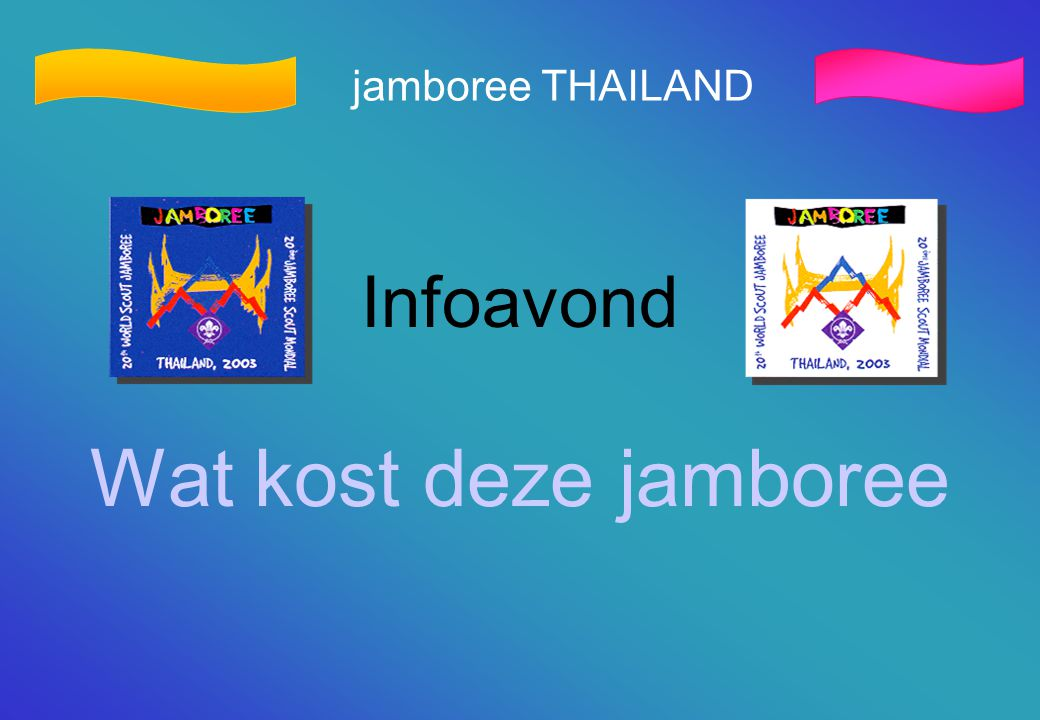 jamboree THAILAND Infoavond Wat kost deze jamboree