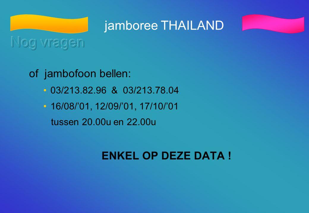 Nog vragen jamboree THAILAND of jambofoon bellen: ENKEL OP DEZE DATA !
