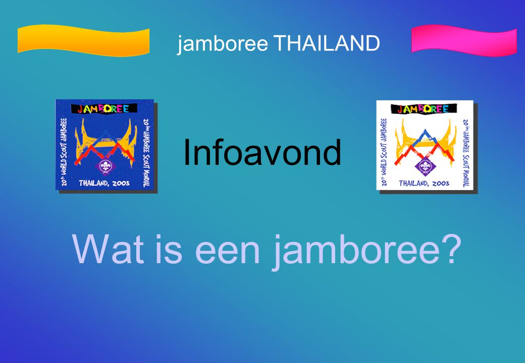 jamboree THAILAND Infoavond Wat is een jamboree