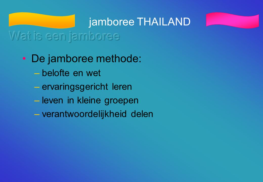 Wat is een jamboree jamboree THAILAND De jamboree methode:
