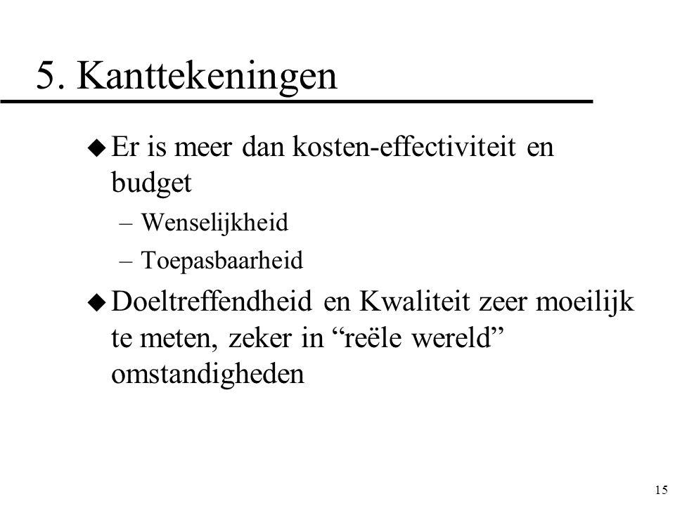 5. Kanttekeningen Er is meer dan kosten-effectiviteit en budget