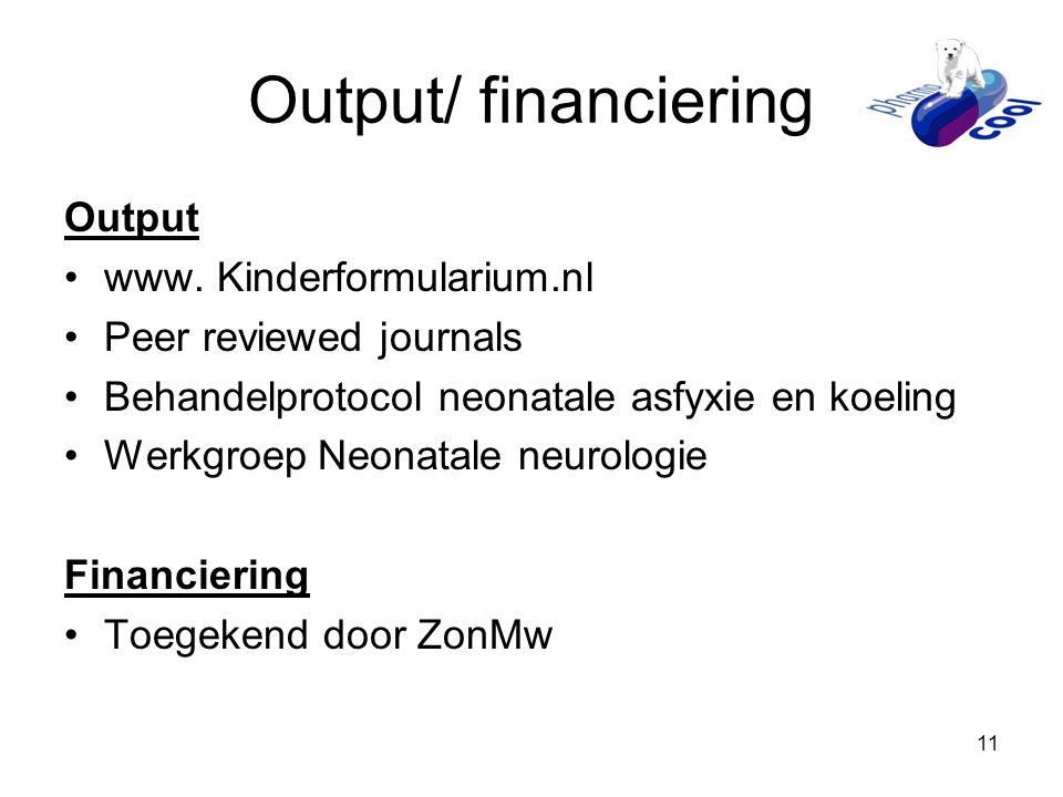 Output/ financiering Output www. Kinderformularium.nl
