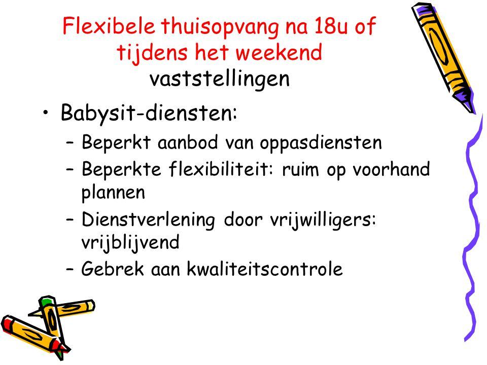 Flexibele thuisopvang na 18u of tijdens het weekend vaststellingen