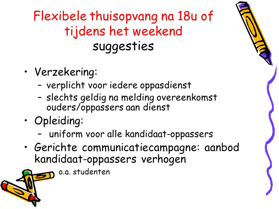 Flexibele thuisopvang na 18u of tijdens het weekend suggesties