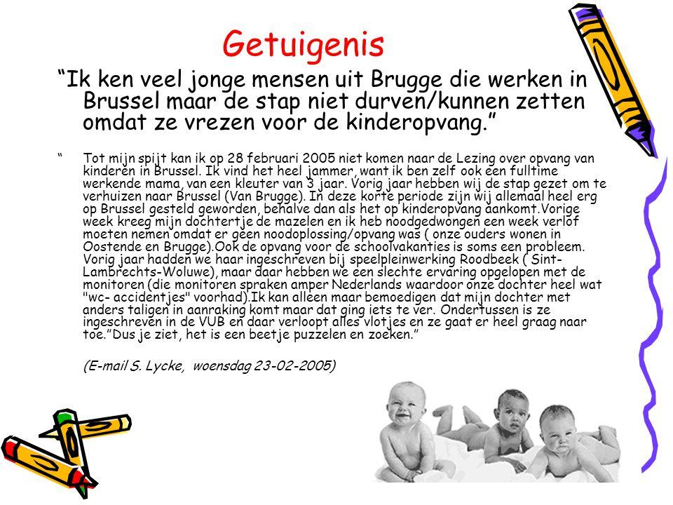 Getuigenis Ik ken veel jonge mensen uit Brugge die werken in Brussel maar de stap niet durven/kunnen zetten omdat ze vrezen voor de kinderopvang.