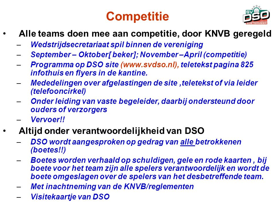 Competitie Alle teams doen mee aan competitie, door KNVB geregeld