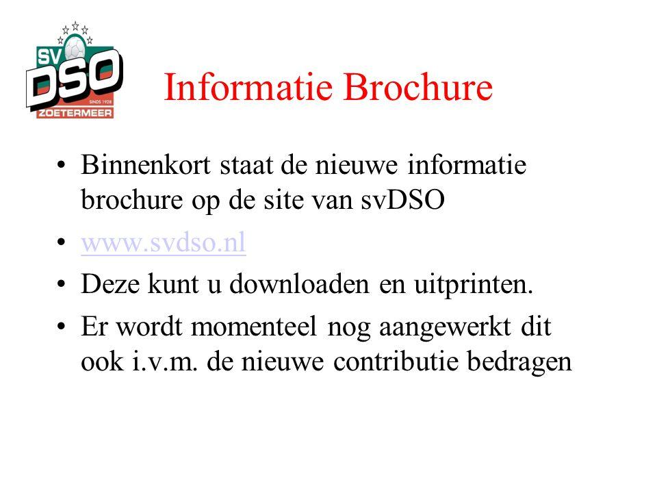Informatie Brochure Binnenkort staat de nieuwe informatie brochure op de site van svDSO. www.svdso.nl.