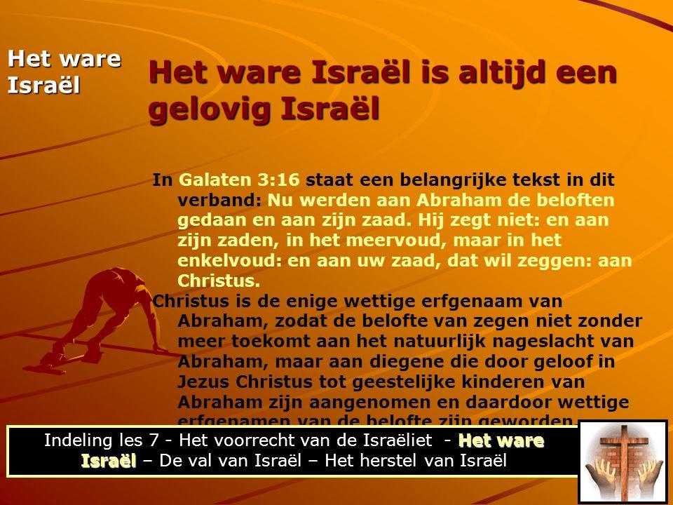 Het ware Israël is altijd een gelovig Israël