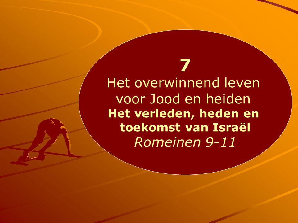 7 Het overwinnend leven voor Jood en heiden Romeinen 9-11