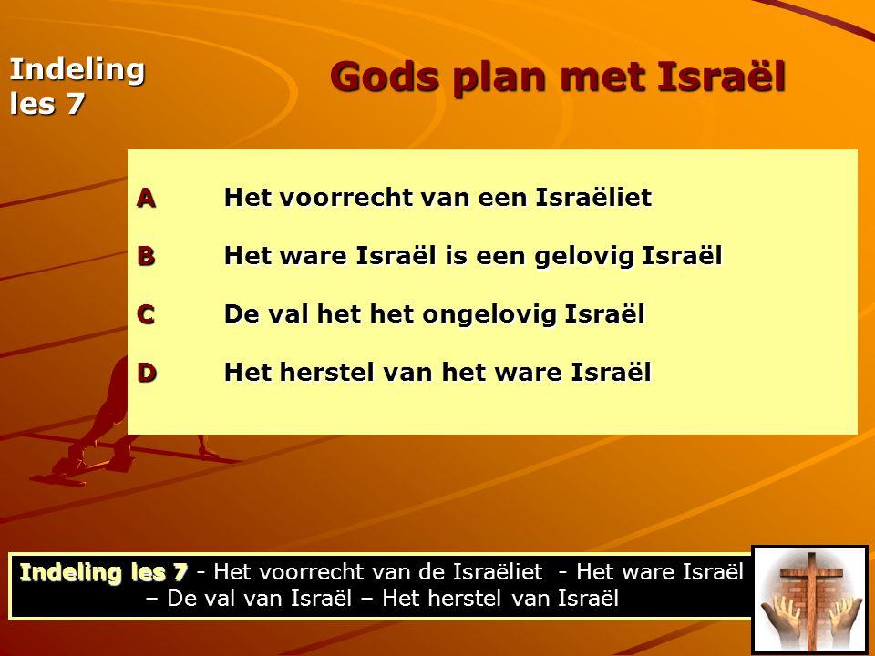 Gods plan met Israël Indeling les 7 A Het voorrecht van een Israëliet