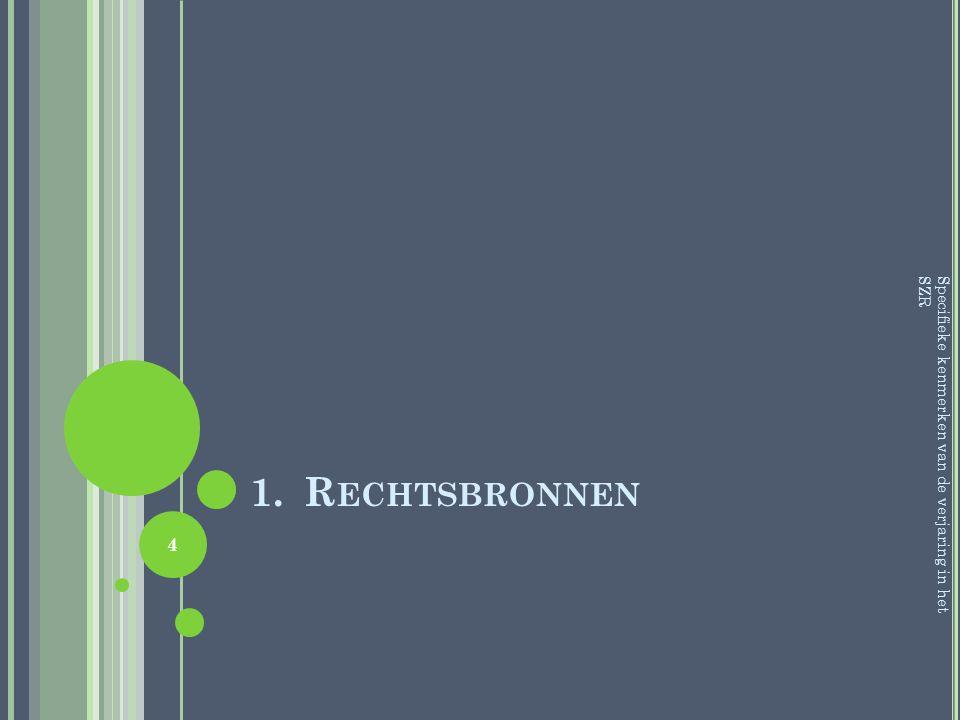 Rechtsbronnen Specifieke kenmerken van de verjaring in het SZR