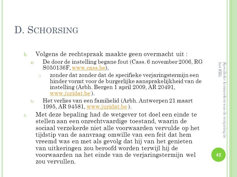 D. Schorsing Volgens de rechtspraak maakte geen overmacht uit :