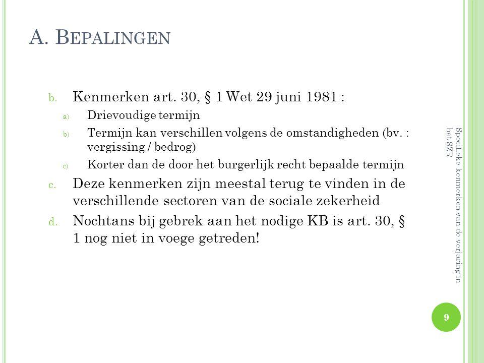A. Bepalingen Kenmerken art. 30, § 1 Wet 29 juni 1981 :