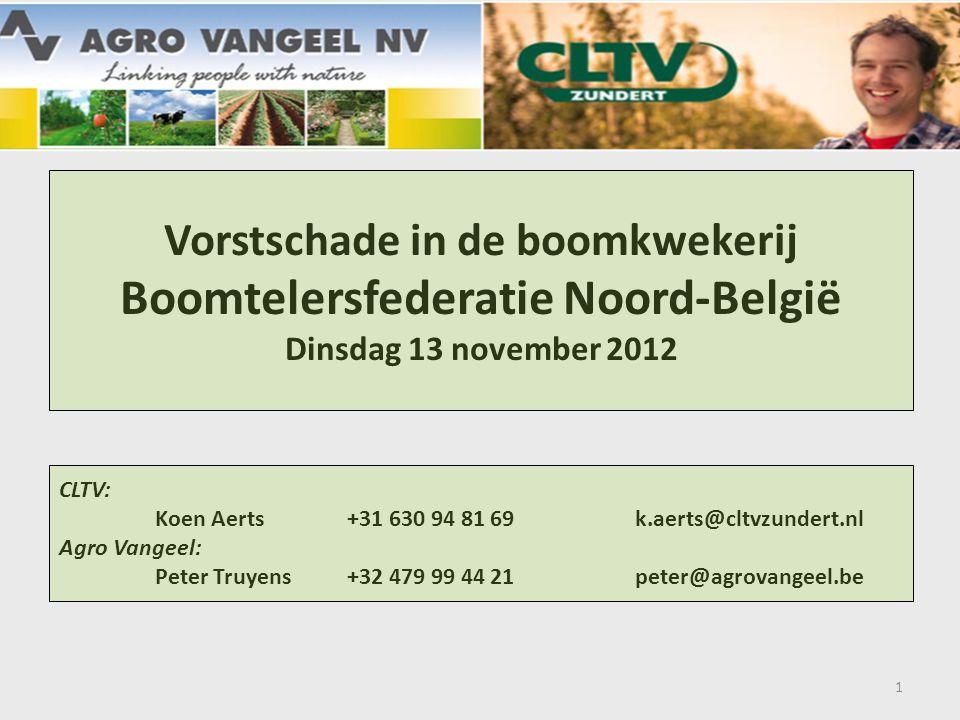 4/04/2017 Vorstschade in de boomkwekerij Boomtelersfederatie Noord-België Dinsdag 13 november 2012.