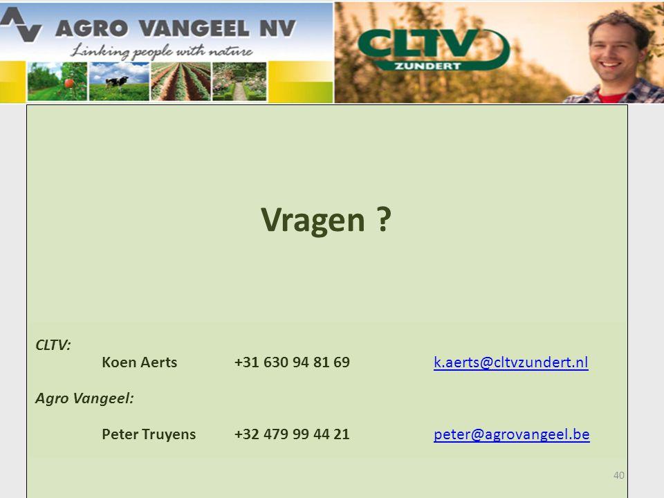 Vragen CLTV: Koen Aerts +31 630 94 81 69 k.aerts@cltvzundert.nl