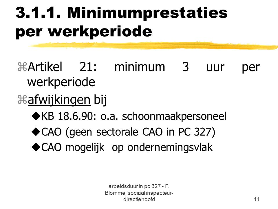 3.1.1. Minimumprestaties per werkperiode