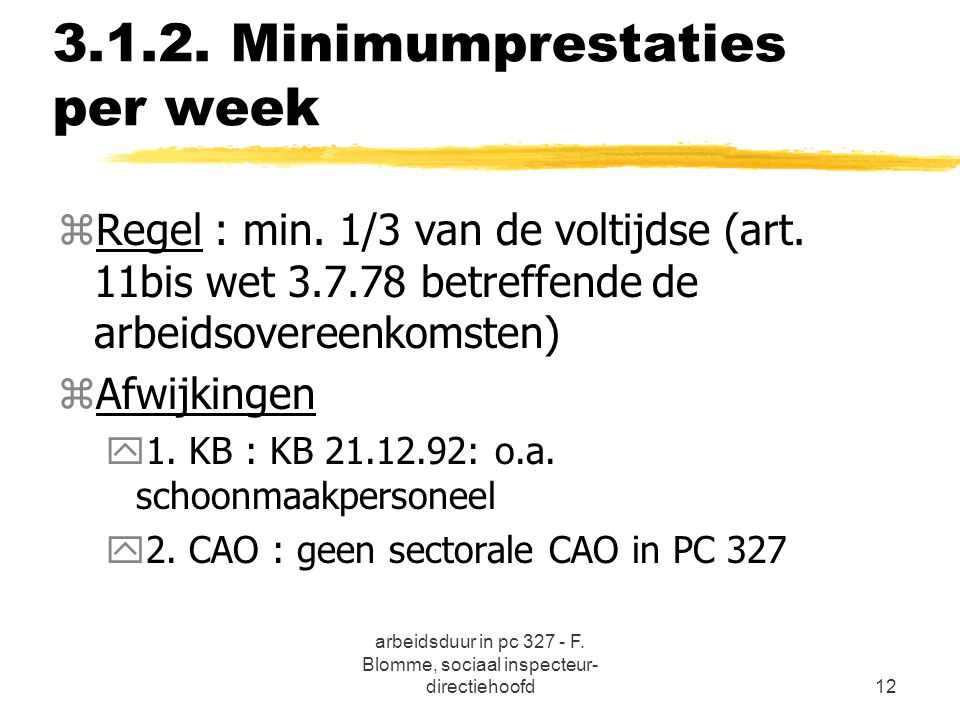 3.1.2. Minimumprestaties per week