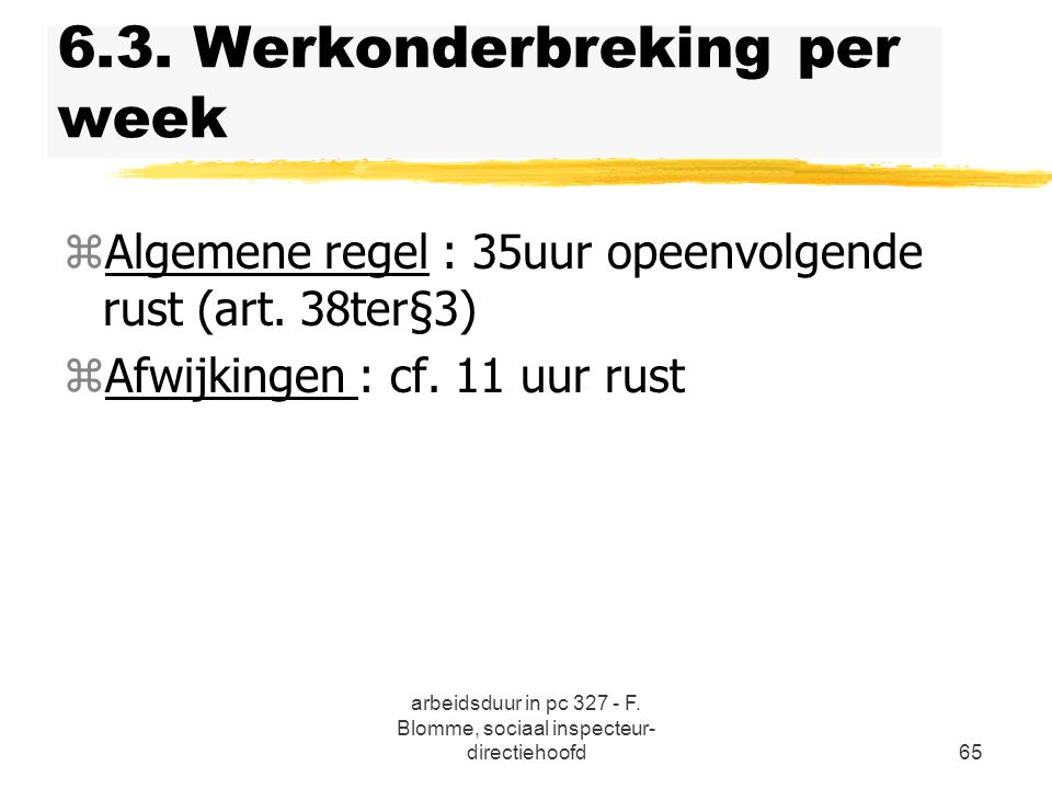 6.3. Werkonderbreking per week