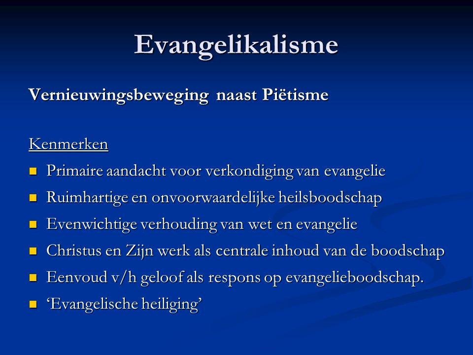 Evangelikalisme Vernieuwingsbeweging naast Piëtisme Kenmerken