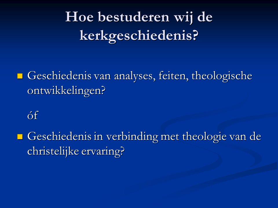 Hoe bestuderen wij de kerkgeschiedenis