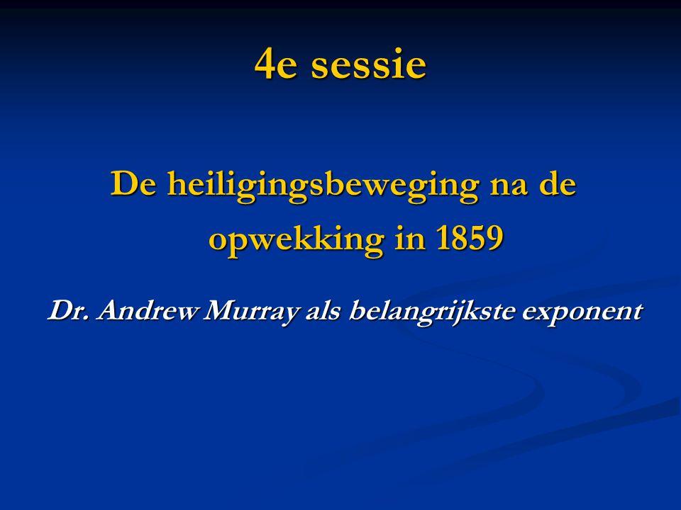 Dr. Andrew Murray als belangrijkste exponent