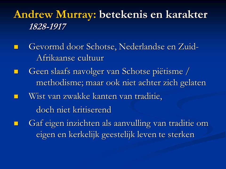 Andrew Murray: betekenis en karakter 1828-1917