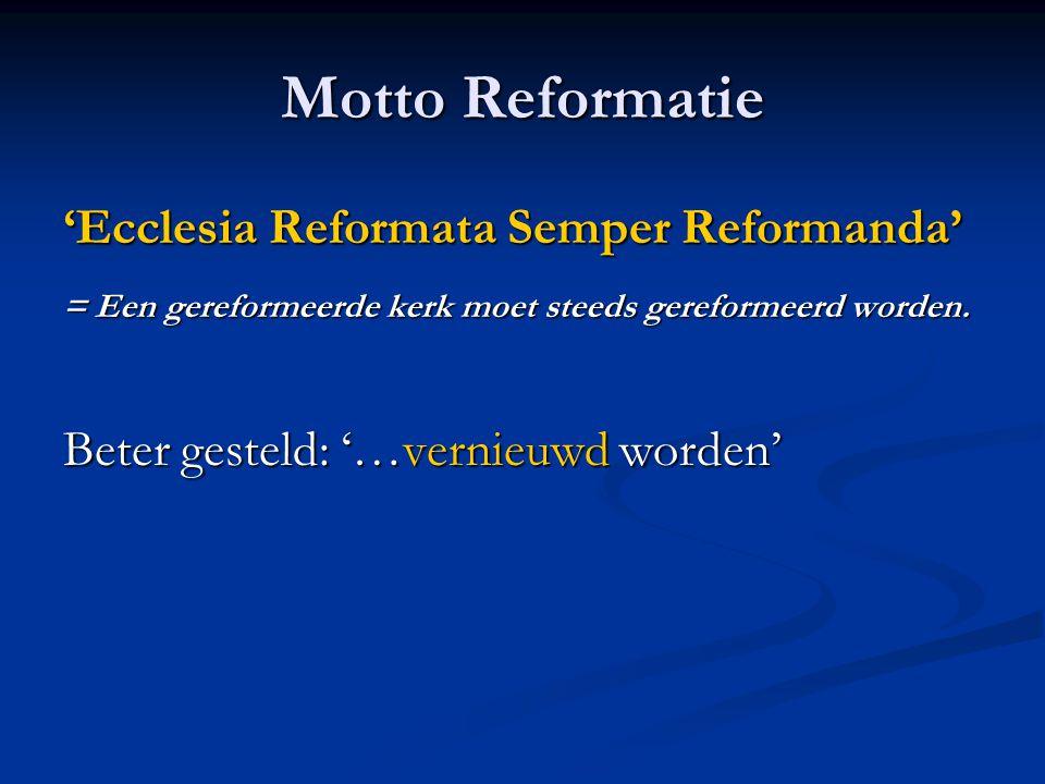 Motto Reformatie 'Ecclesia Reformata Semper Reformanda'