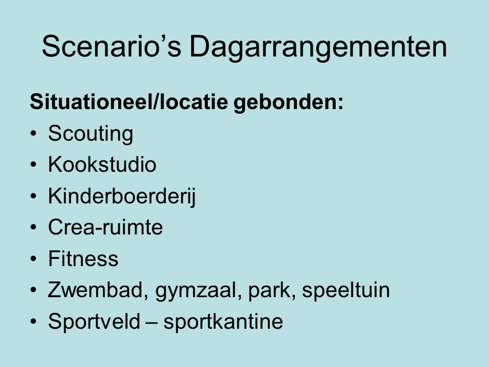 Scenario's Dagarrangementen