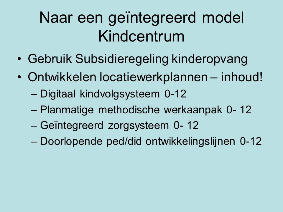 Naar een geïntegreerd model Kindcentrum