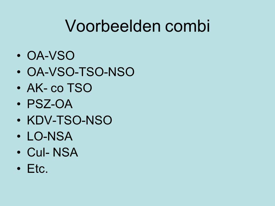 Voorbeelden combi OA-VSO OA-VSO-TSO-NSO AK- co TSO PSZ-OA KDV-TSO-NSO
