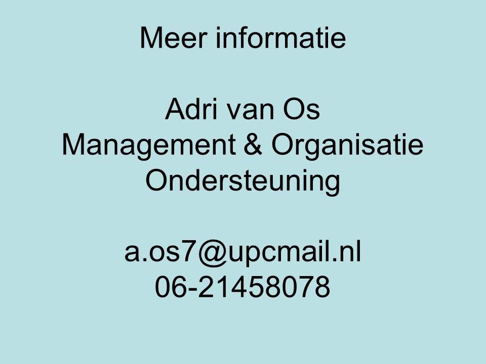 Meer informatie Adri van Os Management & Organisatie Ondersteuning a
