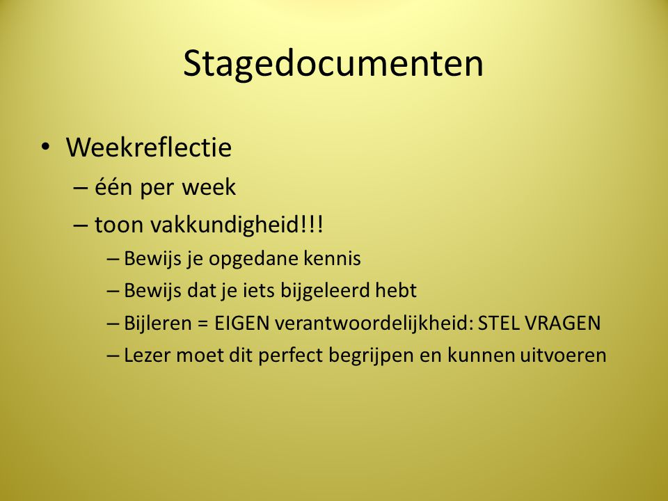 Stagedocumenten Weekreflectie één per week toon vakkundigheid!!!