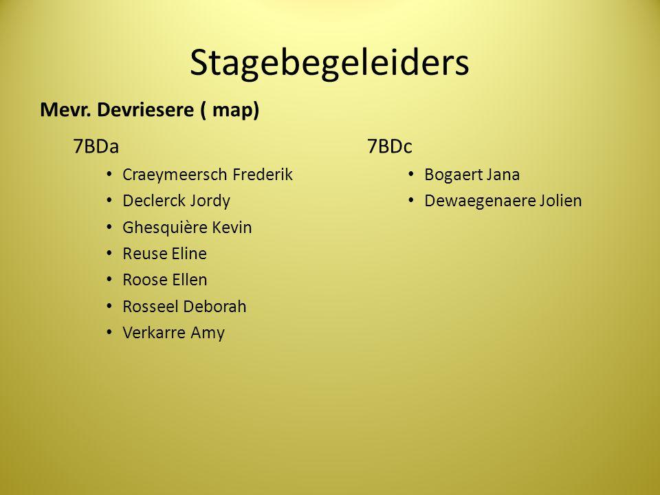 Stagebegeleiders Mevr. Devriesere ( map) 7BDa 7BDc