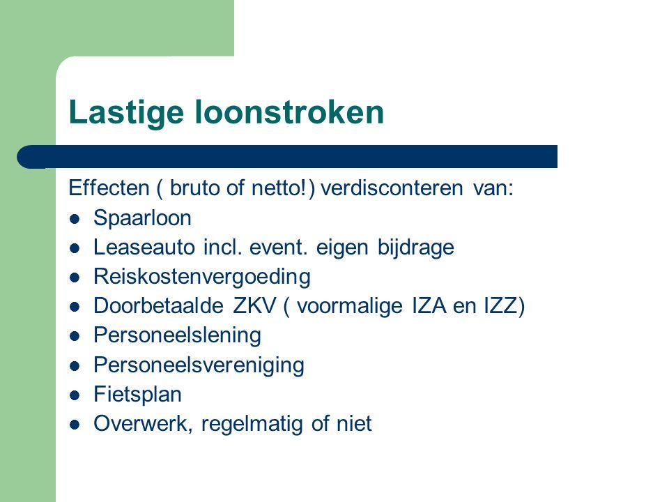 Lastige loonstroken Effecten ( bruto of netto!) verdisconteren van: