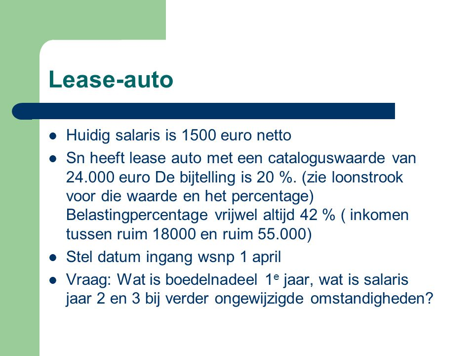 Lease-auto Huidig salaris is 1500 euro netto
