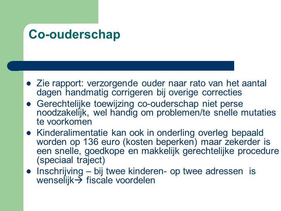 Co-ouderschap Zie rapport: verzorgende ouder naar rato van het aantal dagen handmatig corrigeren bij overige correcties.