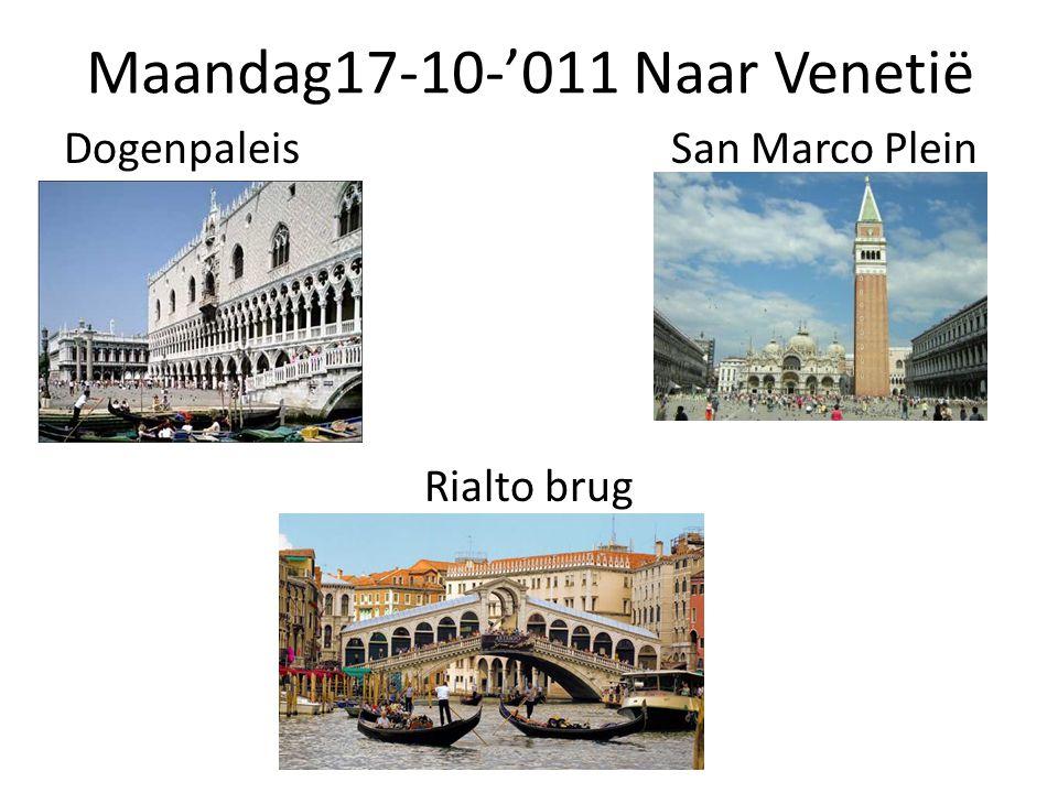 Maandag17-10-'011 Naar Venetië