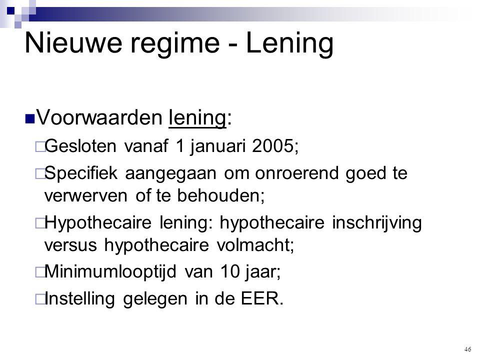 Nieuwe regime - Lening Voorwaarden lening: